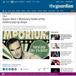 Kanye West v Morrissey: battle of the fashion pop up shops
