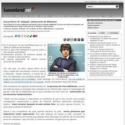 Isacar Marín: El 'abogado' adolescente de Wikileaks