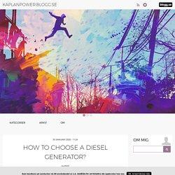 kaplanpower.blogg.se - How to choose a diesel generator?