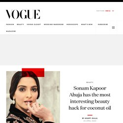 Sonam Kapoor Ahuja's Beauty Hacks Using Coconut Oil - Vogue India