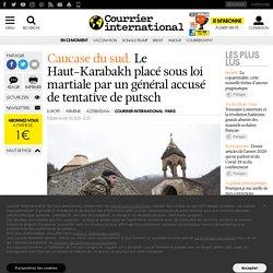 Le Haut-Karabakh placé sous loi martiale par un général accusé de tentative de putsch