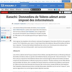 Karachi: Donnedieu de Vabres admet avoir imposé des informateurs