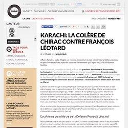 Karachi: La colère de Chirac contre François Léotard » Article » OWNI, Digital Journalism