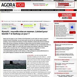Karachi : nouvelle mise en examen. Léotard pour bientôt ? et Sarkozy un jour ?