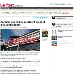 Karachi: quand l'ex président Giscard d'Estaing accuse - tian sur LePost.fr