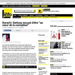 """Karachi: Sarkozy accusé d'être """"au cœur de la corruption"""" - Fran"""