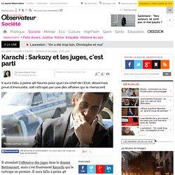Karachi : Sarkozy et les juges, c'est parti