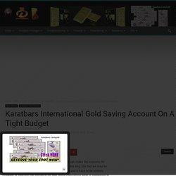 Karatbars International Gold Saving Account On A Tight Budget
