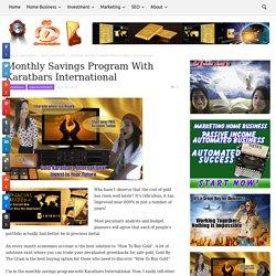 Monthly Savings Program With Karatbars International