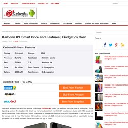 Karbonn K9 Smart Features, Price & Reviews at Gadgetics.com