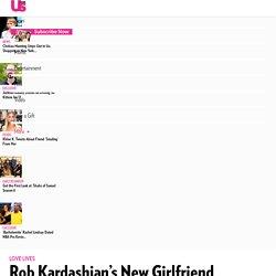 Rob Kardashian's New Girlfriend Mehgan James Is a Kardashians Superfan