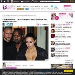 Kim Kardashian : Le concierge de son hôtel livre des révélations chocs
