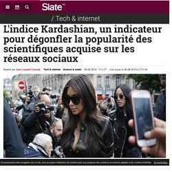 L'indice Kardashian, un indicateur pour dégonfler la popularité des scientifiques acquise sur les réseaux sociaux