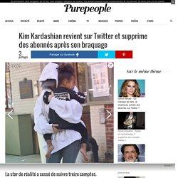 Kim Kardashian revient sur Twitter et supprime des abonnés après son braquage