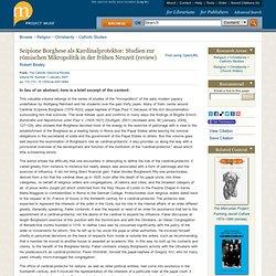 Scipione Borghese als Kardinalprotektor: Studien zur römischen Mikropolitik in der frühen Neuzeit
