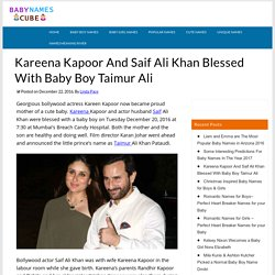 Kareena Kapoor And Saif Ali Khan Blessed With Baby Boy Taimur Ali