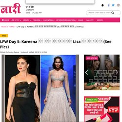 LFW Day 5: Kareena के आगे फीका पड़ा Lisa का हॉट लुक (See Pics) - from-diana-penty-to-pv-sindhu-showstopper-for-lfw19-day5