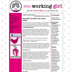 Karen Burns, Working Girl » Blog Archive » How NOT To Start Your Cover Letter