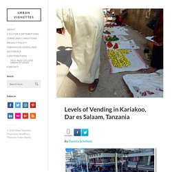 Informal sector: Levels of Vending in Kariakoo, Dar es Salaam, Tanzania – Urban Vignettes