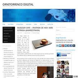 Blogger Cafe – Invitada de hoy: Kari Estrada (@kariestrada)