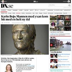Karin Bojs: Mannen med yxan kom hit med en helt ny tid