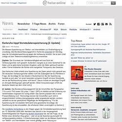 online - Karlsruhe kippt Vorratsdatenspeicherung [2. Update]