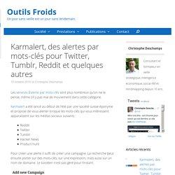 Karmalert, des alertes par mots-clés pour Twitter, Tumblr, Reddit et quelques autres