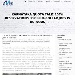 Karnataka quota talk: 100% reservations for blue-collar jobs is ruinous