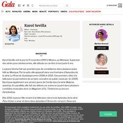 Karol Sevilla - La biographie de Karol Sevilla avec Gala.fr