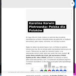 Karolina Korwin Piotrowska: Polska dla Polaków