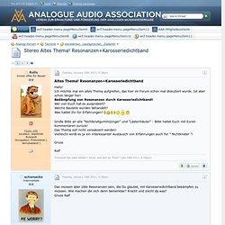 Stereo Altes Thema! Resonanzen+Karosseriedichtband - Verstärker, Lautsprecher, Zubehör - Analog-Forum