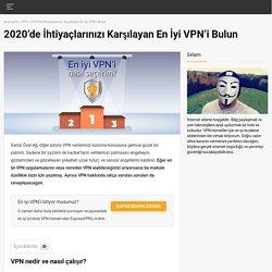 İşte Karşınızda 2020'de Güvenliğiniz İçin En İyi VPN Servisleri