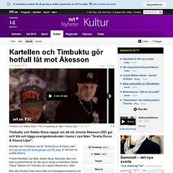 Kartellen och Timbuktu gör hotfull låt mot Åkesson