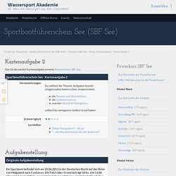 Kartenaufgabe 2 - Powerkurs SBF See - Wassersport Akademie