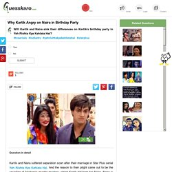Kartik Angry on Naira in Birthday Party: Guesskaro