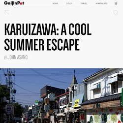 Karuizawa: A Great Summer Escape from Tokyo