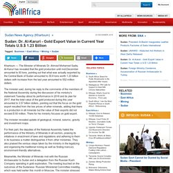 Sudan: Dr. Al-Karuri - Gold Export Value in Current Year Totals U.S.$ 1.23 Billion