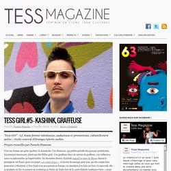 Tess Girl #5 – Kashink, graffeuse : TESS MAGAZINE
