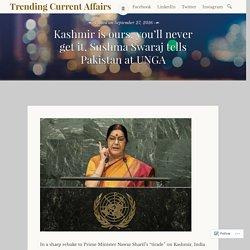 Kashmir is ours, you'll never get it, Sushma Swaraj tells Pakistan at UNGA