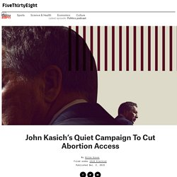 John Kasich's Quiet Campaign To Cut Abortion Access