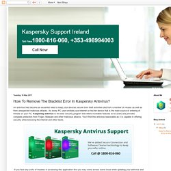 Kaspersky Support Ireland 1800816060: How To Remove The Blacklist Error In Kaspersky Antivirus?