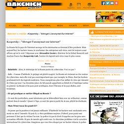 Interview de Alexandre Gostev directeur chez Kaspersky Lab, l'au