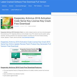 Kaspersky Antivirus 2016 Activation Code Serial Key License Key Crack Free Download