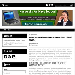 Saving Time and Money with Kaspersky Antivirus Support Canada - Kaspersky Antivirus Support Canada Number: 1-844-888-3870 : powered by Doodlekit