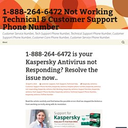1-888-264-6472 is your Kaspersky Antivirus not responding? Resolve the issue now