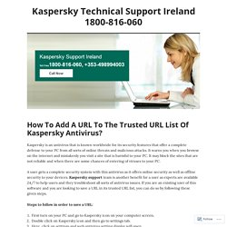 How To Add A URL To The Trusted URL List Of Kaspersky Antivirus? – Kaspersky Technical Support Ireland 1800-816-060