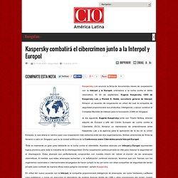 Kaspersky combatirá el cibercrimen junto a la Interpol y Europol - CIOAL The Standard IT