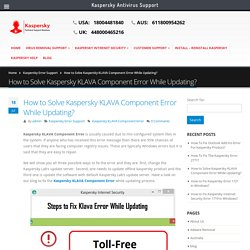 How To Solve Kaspersky Component Klava Error While Updating?