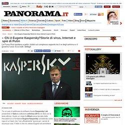Chi è Eugene Kaspersky?Storie di virus, Internet e spie di Putin