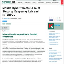 Mobile Cyber-threats: A Joint Study by Kaspersky Lab and INTERPOL